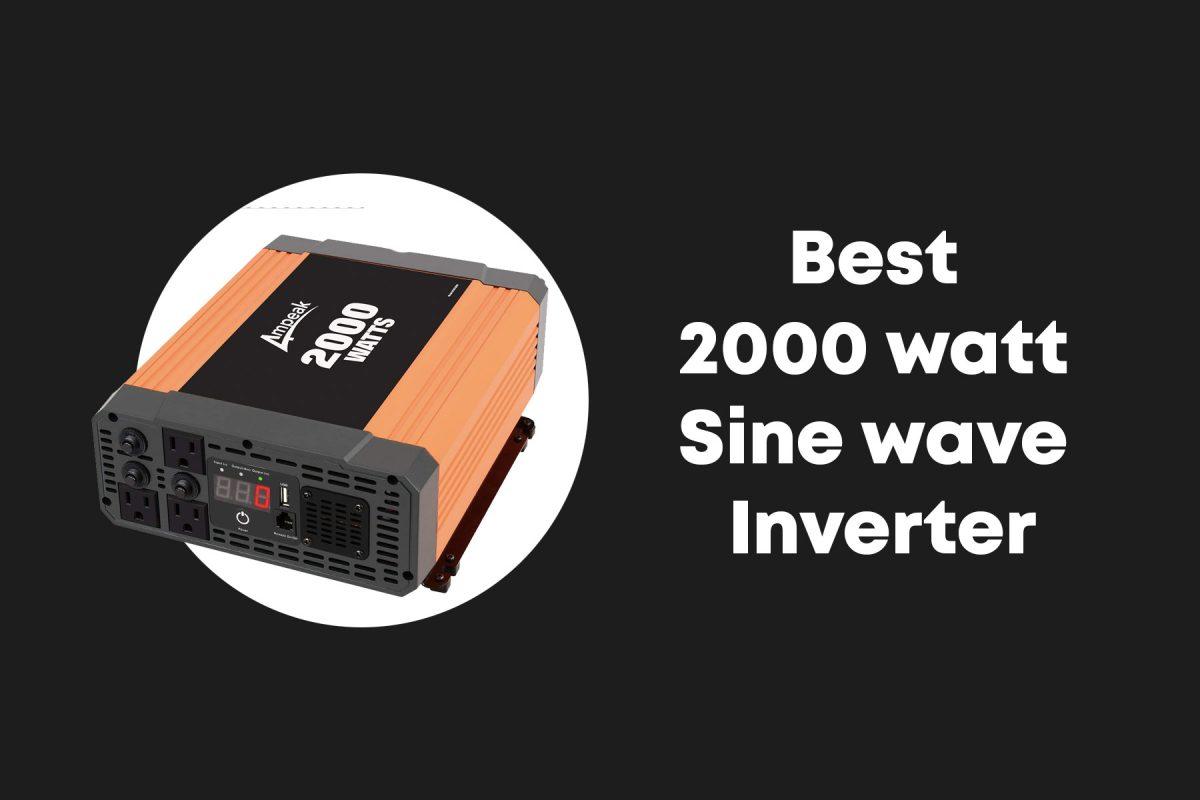 Best 2000 Watt Pure Sine Wave Inverter