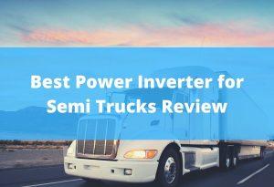 Best Power Inverter for Semi Trucks Review