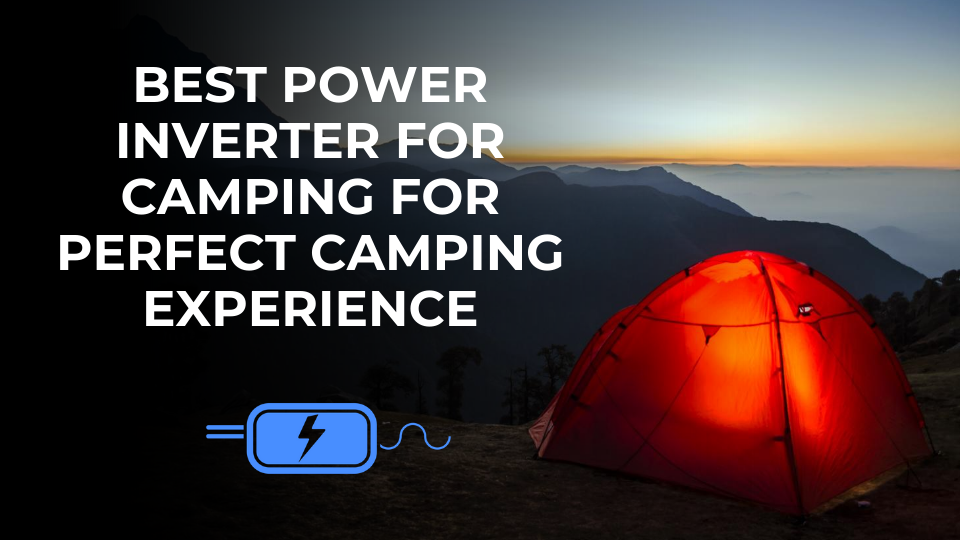 Best Power Inverter For Camping